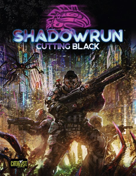 Catalyst Game Labs Posts Shadowrun 6th Edition Setting Overview