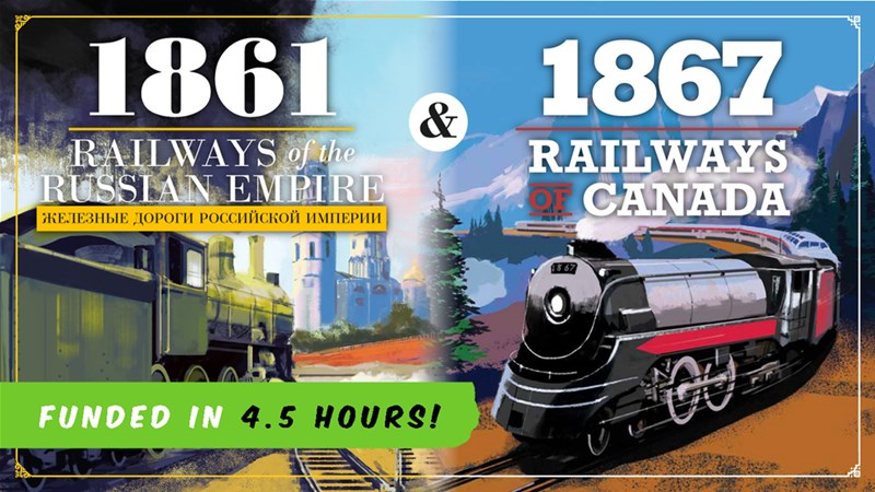1861: Railways of the Russian Empire and 1867: Railways of Canada Board Games Up On Kickstarter