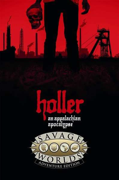 Holler: An Appalachian Apocalypse Coming to Savage Worlds