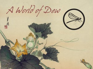 A World of Dew