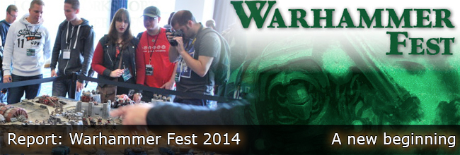 Warhammer Fest 2014 - Event Report