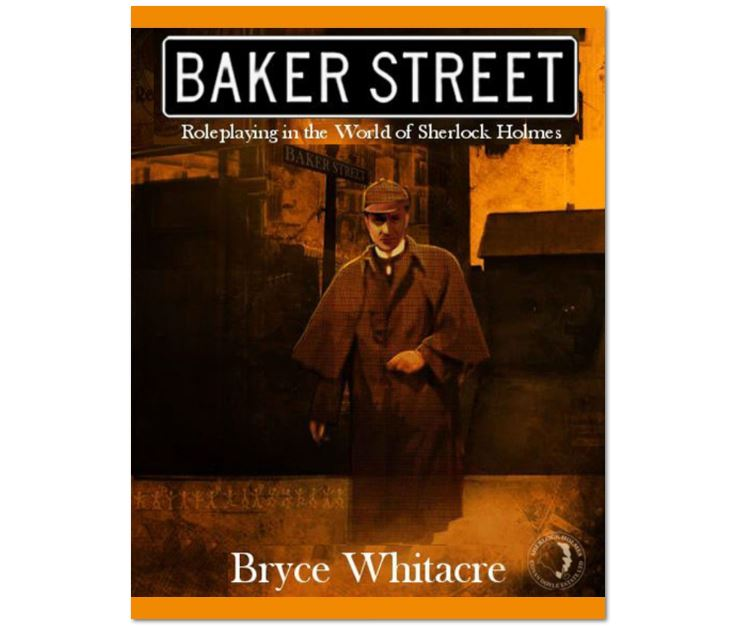 Baker Street Roleplaying In The World Of Sherlock Holmes Out In Pdf