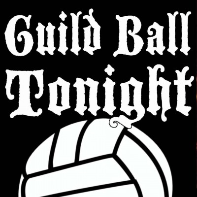 Guild Ball Tonight