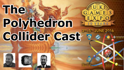 Polyhedron Collider Cast - UK Games Expo 2016 header